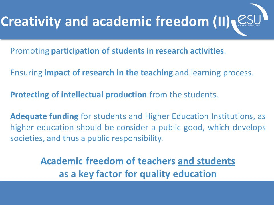 Creativity and academic freedom (II) Promoting participation of students in research activities.