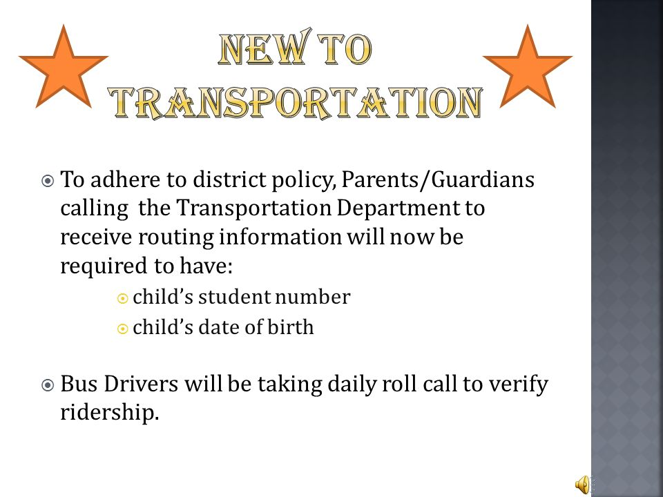  The purpose is to streamline the process for registering students for Transportation services.  Which include:  New Students New to Clark County.