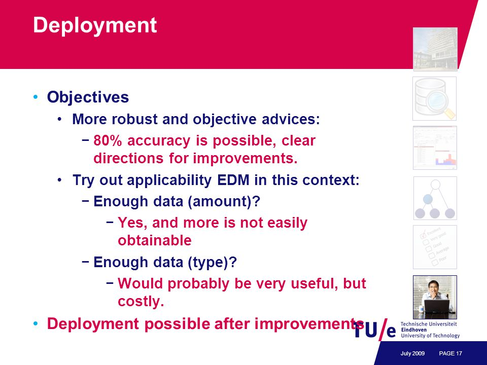 Deployment Objectives More robust and objective advices: −80% accuracy is possible, clear directions for improvements.