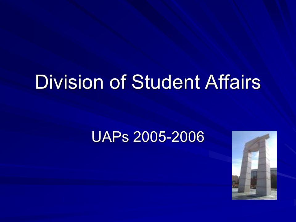 Division of Student Affairs UAPs 2005-2006