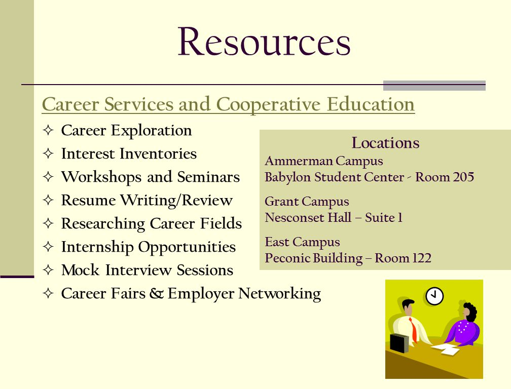 Resources Career Services and Cooperative Education  Career Exploration  Interest Inventories  Workshops and Seminars  Resume Writing/Review  Res