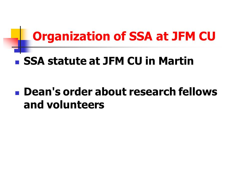 Organization of SSA at JFM CU SSA statute at JFM CU in Martin Dean s order about research fellows and volunteers