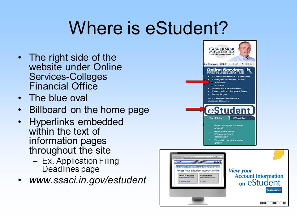 Where is eStudent? The right side of the website under Online Services-Colleges Financial Office The blue oval Billboard on the home page Hyperlinks e