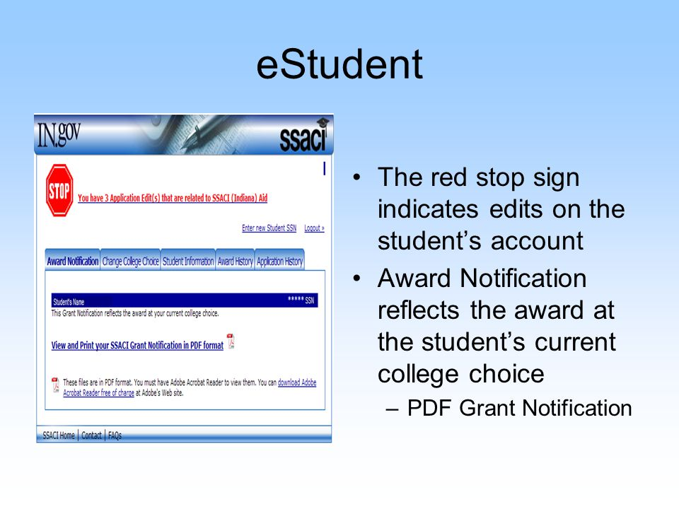 eStudent The red stop sign indicates edits on the student's account Award Notification reflects the award at the student's current college choice –PDF