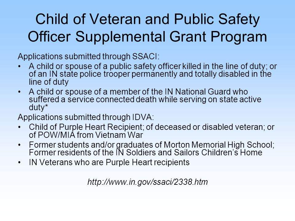 Child of Veteran and Public Safety Officer Supplemental Grant Program Applications submitted through SSACI: A child or spouse of a public safety offic