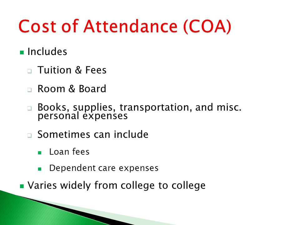 Includes  Tuition & Fees  Room & Board  Books, supplies, transportation, and misc.