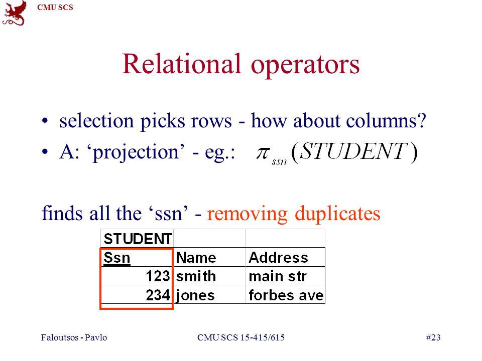 CMU SCS Faloutsos - PavloCMU SCS 15-415/615#23 selection picks rows - how about columns.