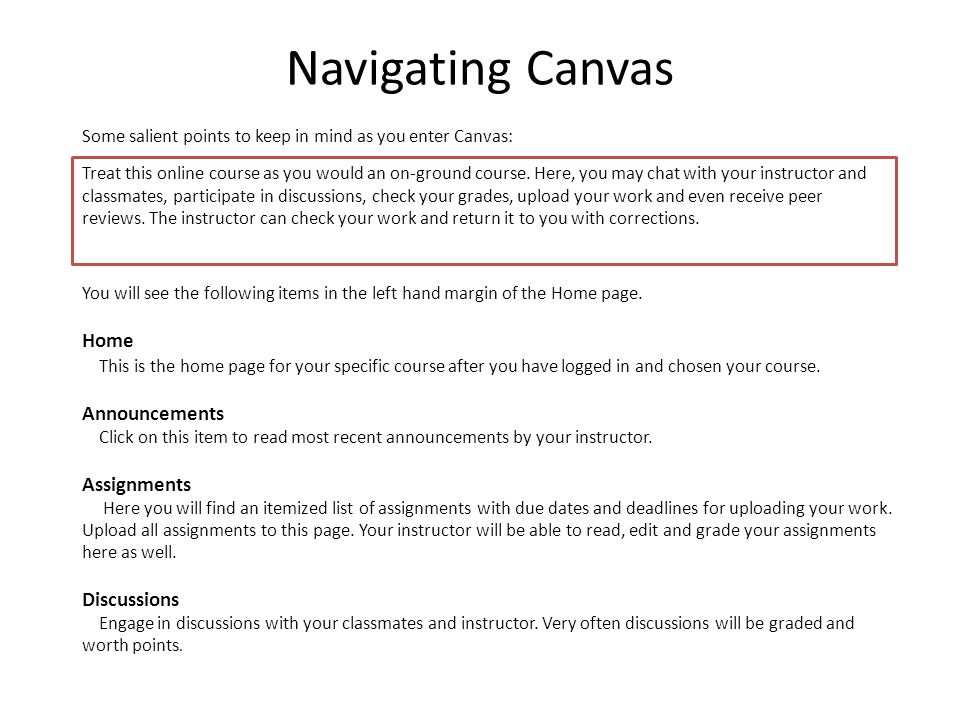 Navigating Canvas Some salient points to keep in mind as you enter Canvas: You will see the following items in the left hand margin of the Home page.