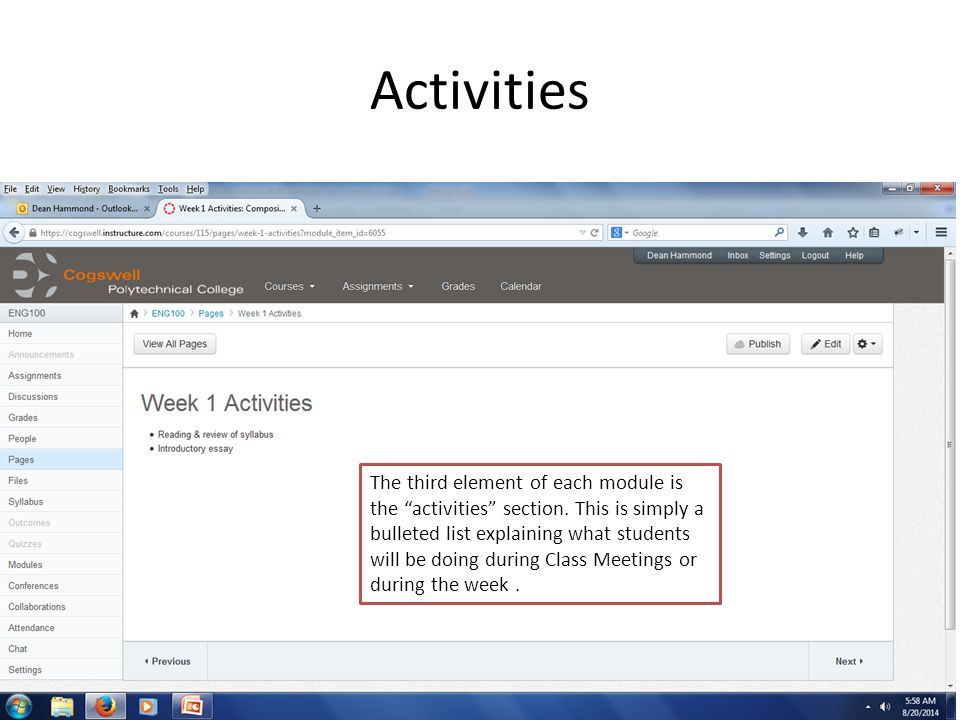 "Activities The third element of each module is the ""activities"" section. This is simply a bulleted list explaining what students will be doing during"