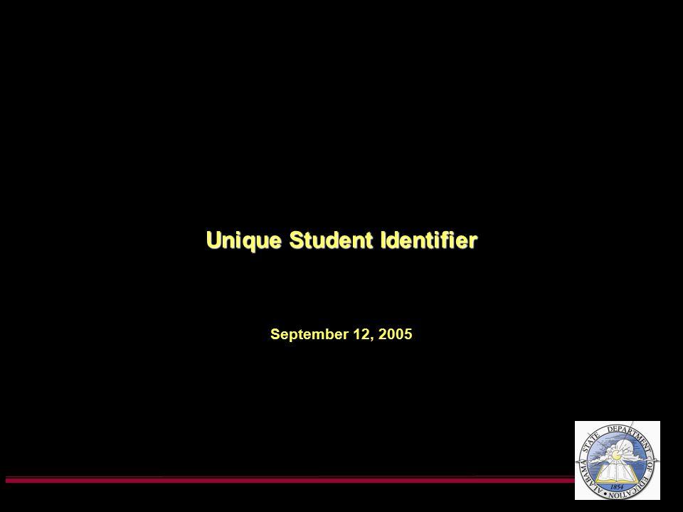 Unique Student Identifier September 12, 2005