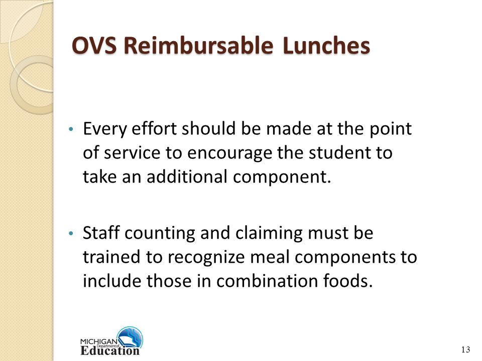 OVS Reimbursable Lunches Every effort should be made at the point of service to encourage the student to take an additional component.
