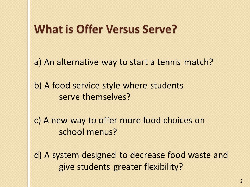 2 What is Offer Versus Serve. a) An alternative way to start a tennis match.