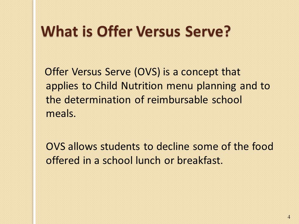 OVS - Grains Allowing students to take duplicate items If a menu planner offers two different 1 oz eq grain items at breakfast, a student may be allowed to take two of the same grain and count it as two items Menu planner has the discretion to allow duplicates Variety is encouraged 45