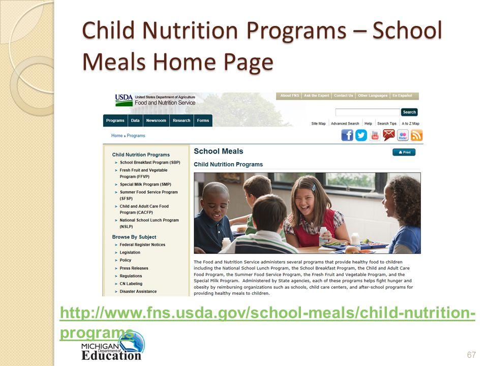 Child Nutrition Programs – School Meals Home Page http://www.fns.usda.gov/school-meals/child-nutrition- programs 67