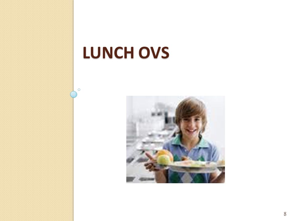 OVS Reimbursable Lunches 9 For OVS lunch to be reimbursable, schools must: Offer at least the minimum serving sizes for all 5 food components Price lunch as a unit