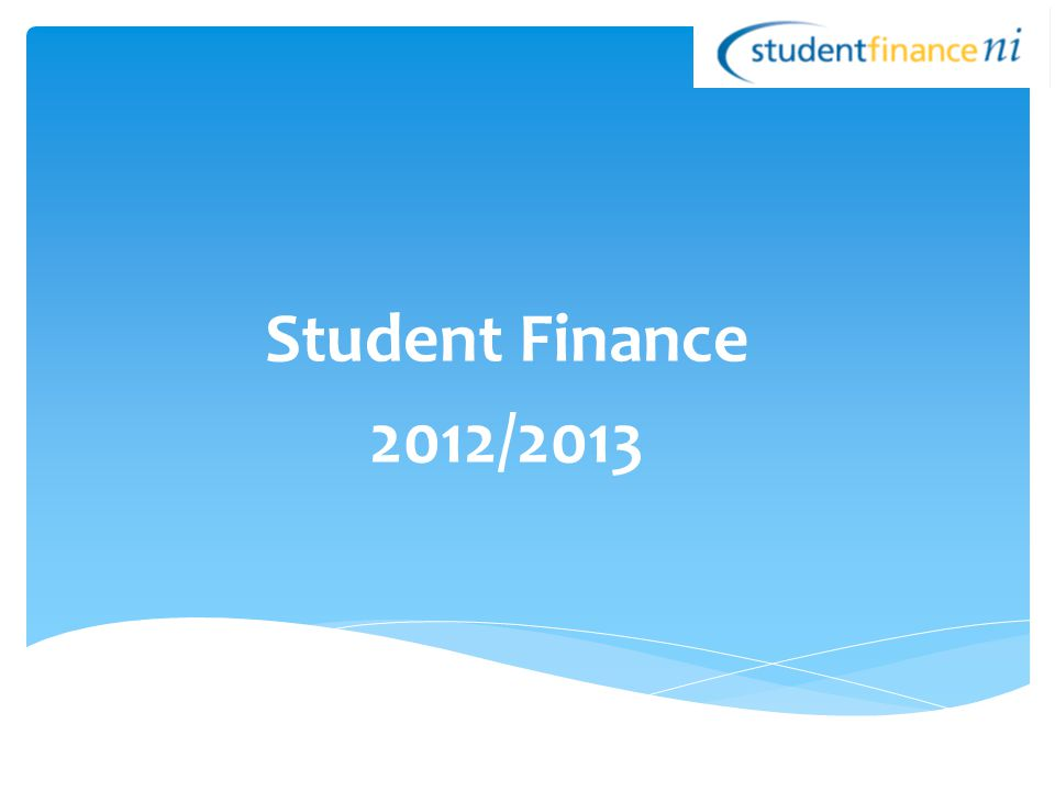 For certain lower level courses Payment of approved Tuition fees A grant (maximum £2092) Closing Dates: Full time - 31 August 2012 Part time - 28 September 2012 Guaranteed funding where fully completed applications are received by 30 June.