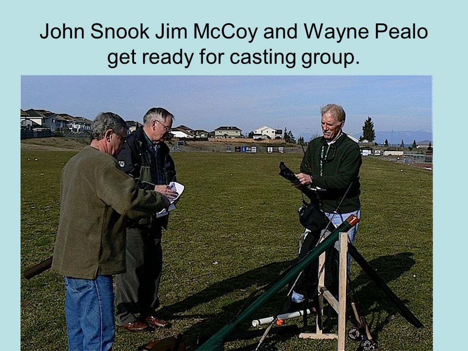 John Snook Jim McCoy and Wayne Pealo get ready for casting group.