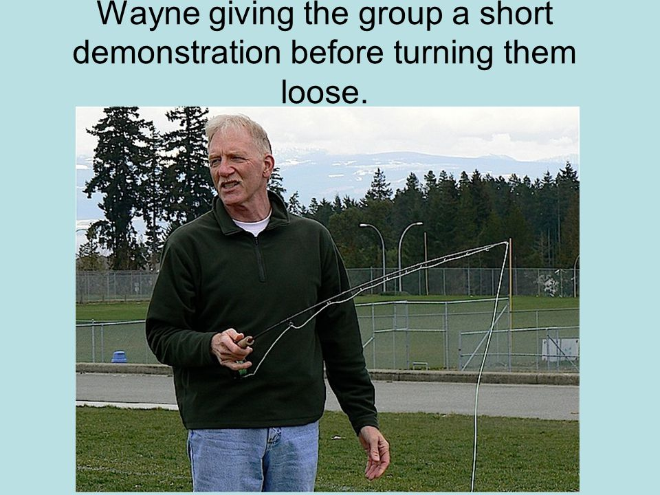 Wayne giving the group a short demonstration before turning them loose.