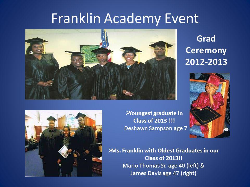 Franklin Academy Event Presentation of Graduates by: Hon.