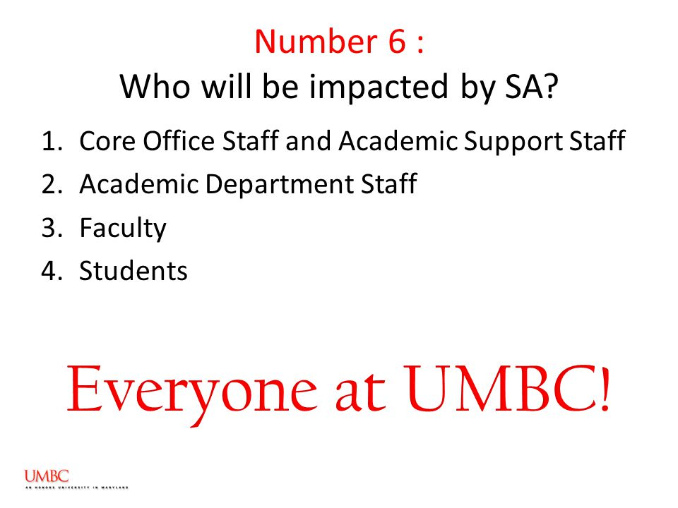 Number 6 : Who will be impacted by SA