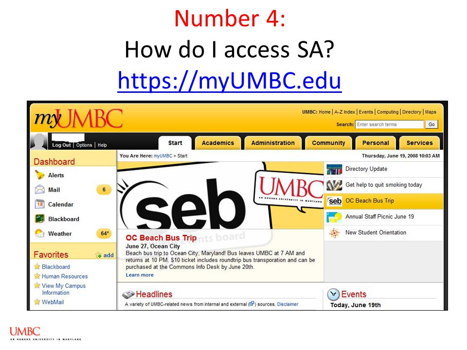 Number 4: How do I access SA https://myUMBC.edu https://myUMBC.edu