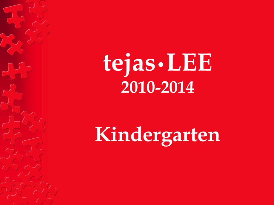 tejas LEE 2010-2014 Kindergarten