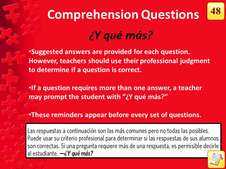 Comprehension Questions 48 ¿Y qué más? Suggested answers are provided for each question. However, teachers should use their professional judgment to d