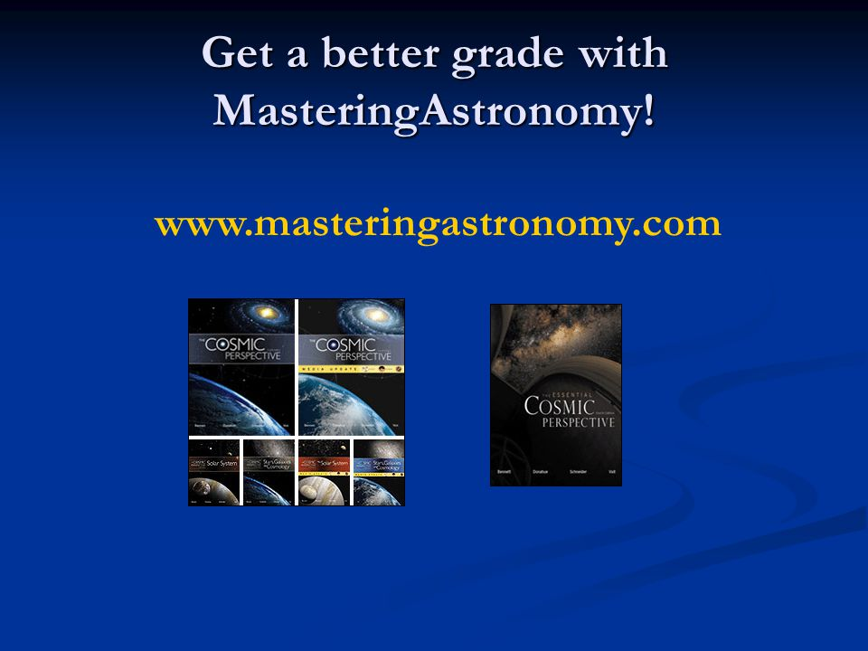 Get a better grade with MasteringAstronomy!