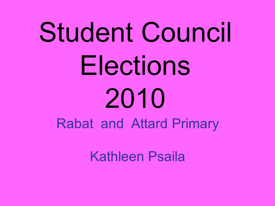 Student Council Elections 2010 Rabat and Attard Primary Kathleen Psaila