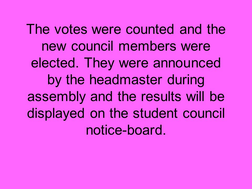 The votes were counted and the new council members were elected.