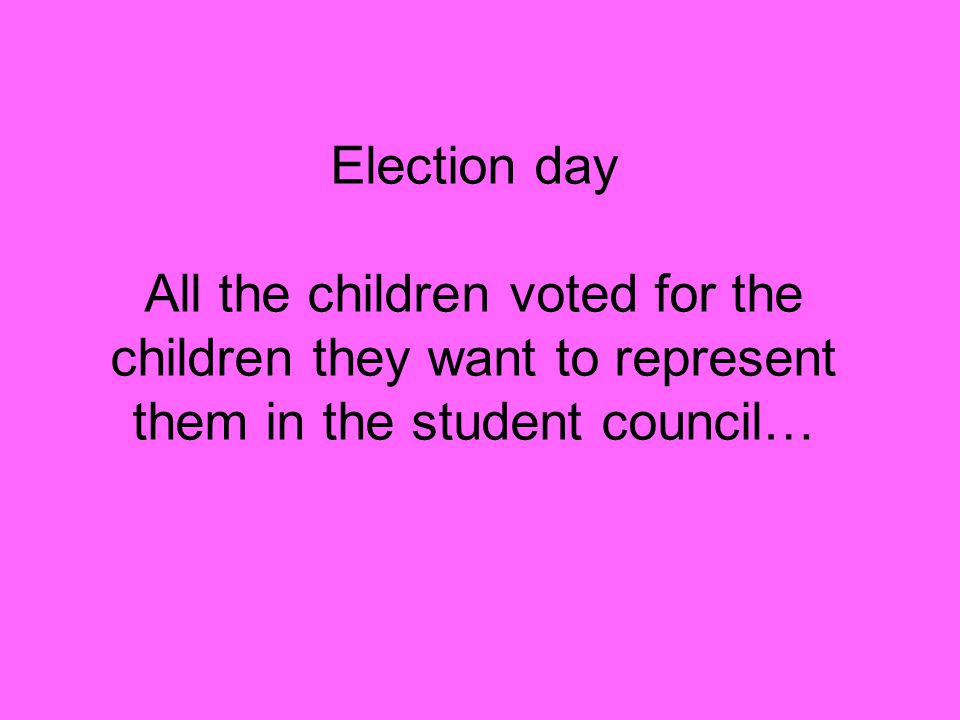 Election day All the children voted for the children they want to represent them in the student council…