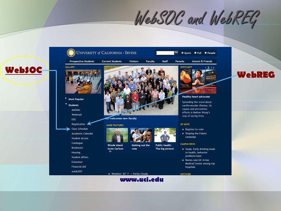 WebSOC and WebREG WebSOC WebREG www.uci.edu