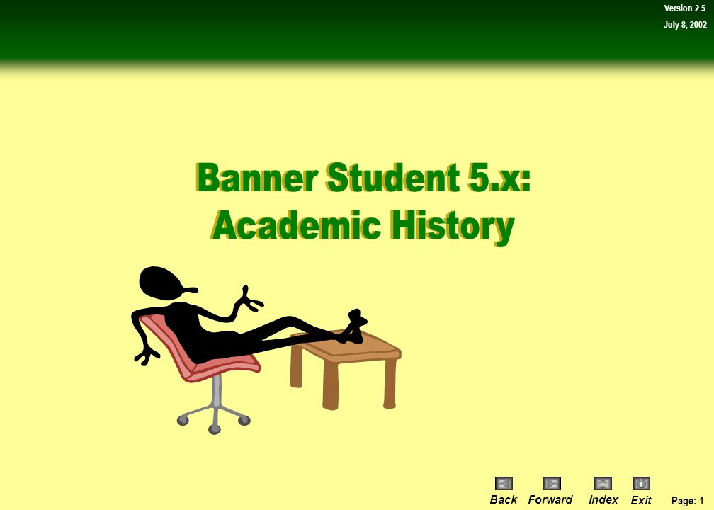 Page: 31 BackForwardIndex Exit Version 2.5 July 8, 2002 Lesson 2: View courses and degrees for the purpose of advising students