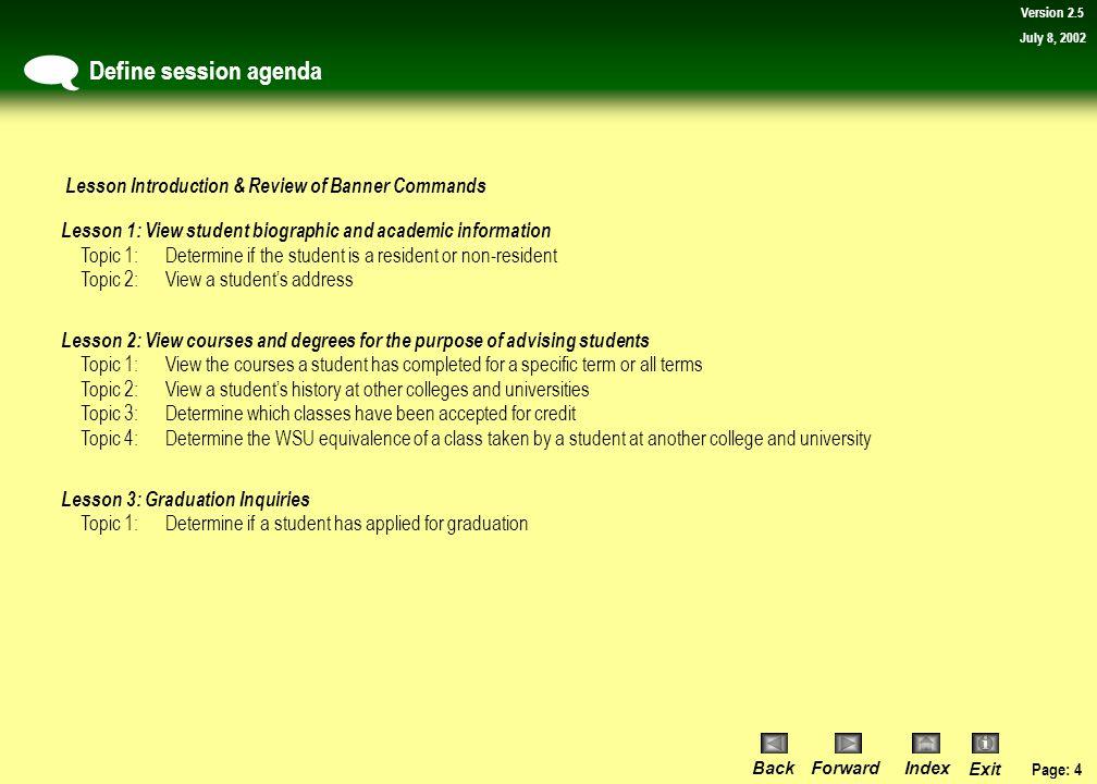 Page: 74 BackForwardIndex Exit Version 2.5 July 8, 2002 Lesson 3: Graduation Inquiries