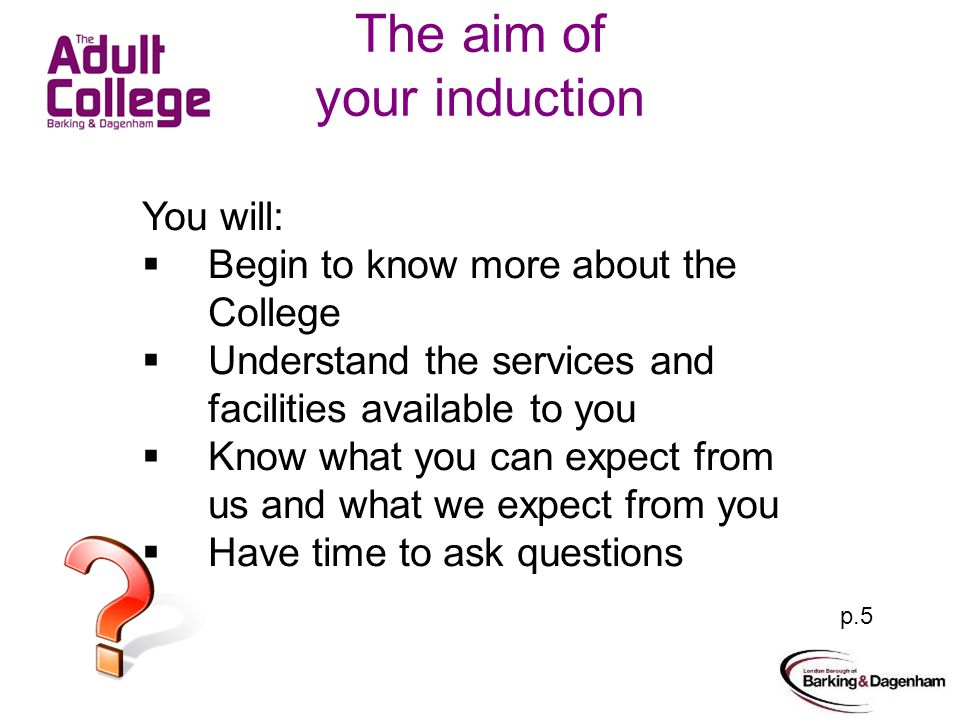 College Mission The Adult College aims to provide lifelong learning opportunities for the community of Barking and Dagenham, to enable the development of knowledge, skills, judgement and creativity throughout adult life. p.2