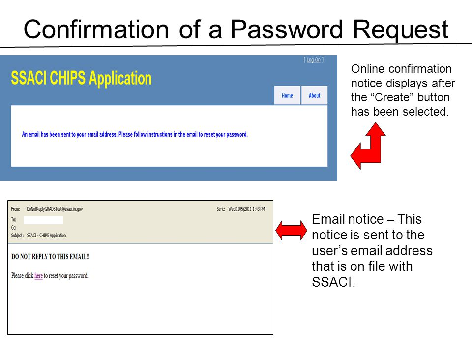 """Confirmation of a Password Request Online confirmation notice displays after the """"Create"""" button has been selected. Email notice – This notice is sent"""