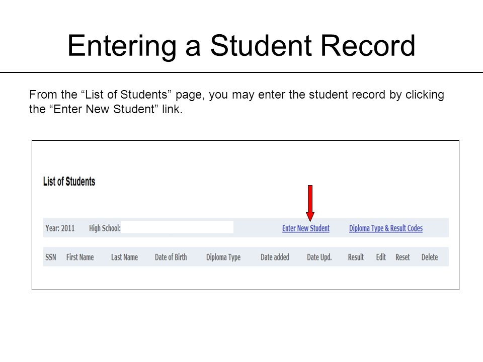 """Entering a Student Record From the """"List of Students"""" page, you may enter the student record by clicking the """"Enter New Student"""" link."""