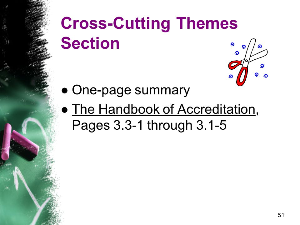 51 Cross-Cutting Themes Section ●One-page summary ●The Handbook of Accreditation, Pages 3.3-1 through 3.1-5