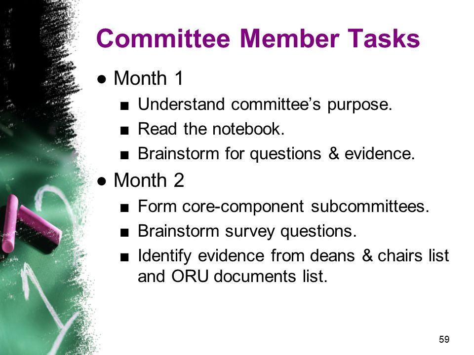 59 Committee Member Tasks ●Month 1 ■Understand committee's purpose.