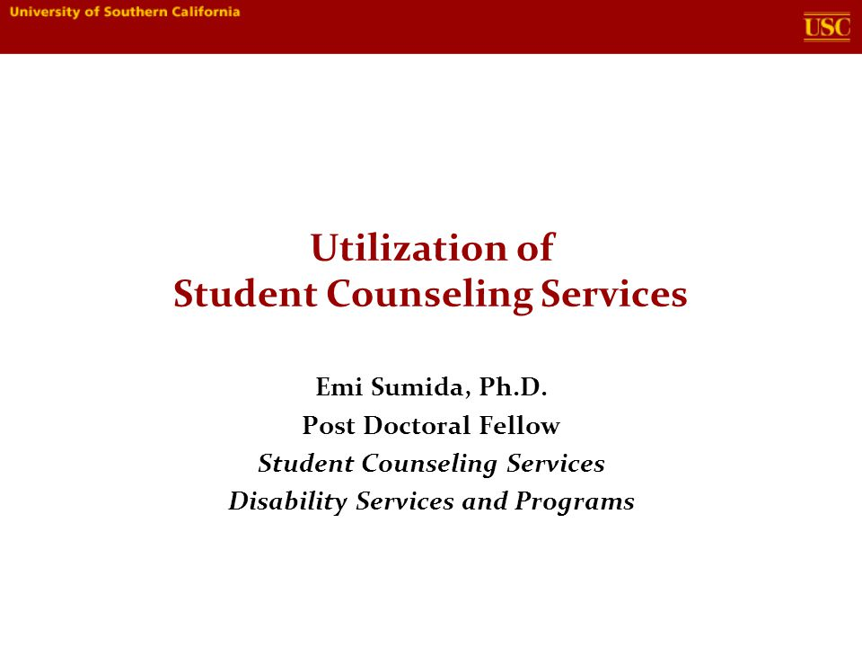 Utilization of Student Counseling Services Emi Sumida, Ph.D.