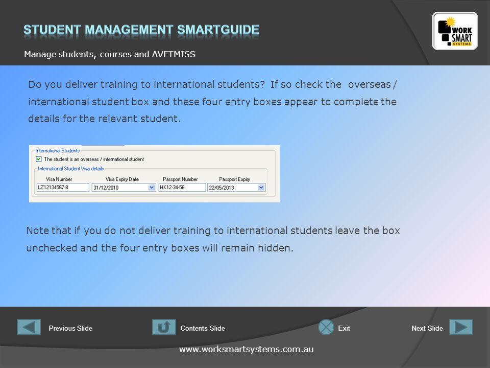 Manage students, courses and AVETMISS Previous SlideNext SlideContents SlideExit Do you deliver training to international students.