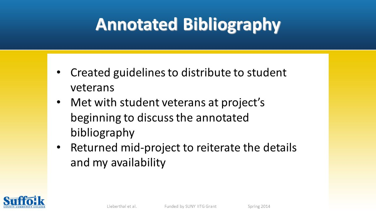 Lieberthal et al. Funded by SUNY IITG GrantSpring 2014 Created guidelines to distribute to student veterans Met with student veterans at project's beg