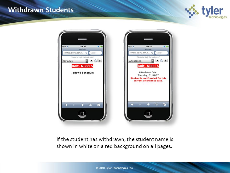© 2010 Tyler Technologies, Inc. If the student has withdrawn, the student name is shown in white on a red background on all pages. Withdrawn Students