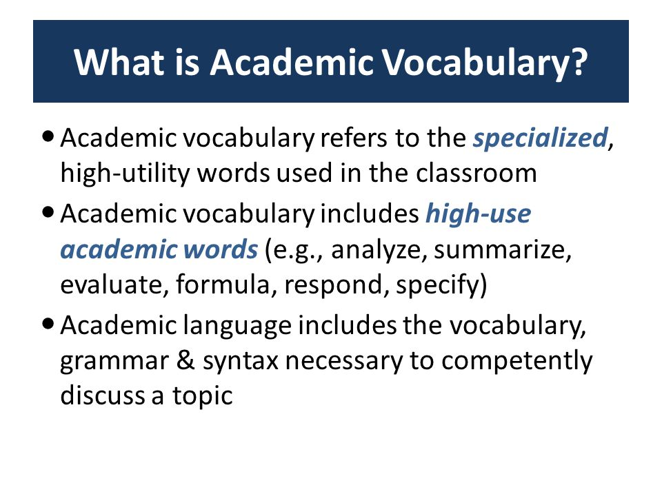 What is Academic Vocabulary.