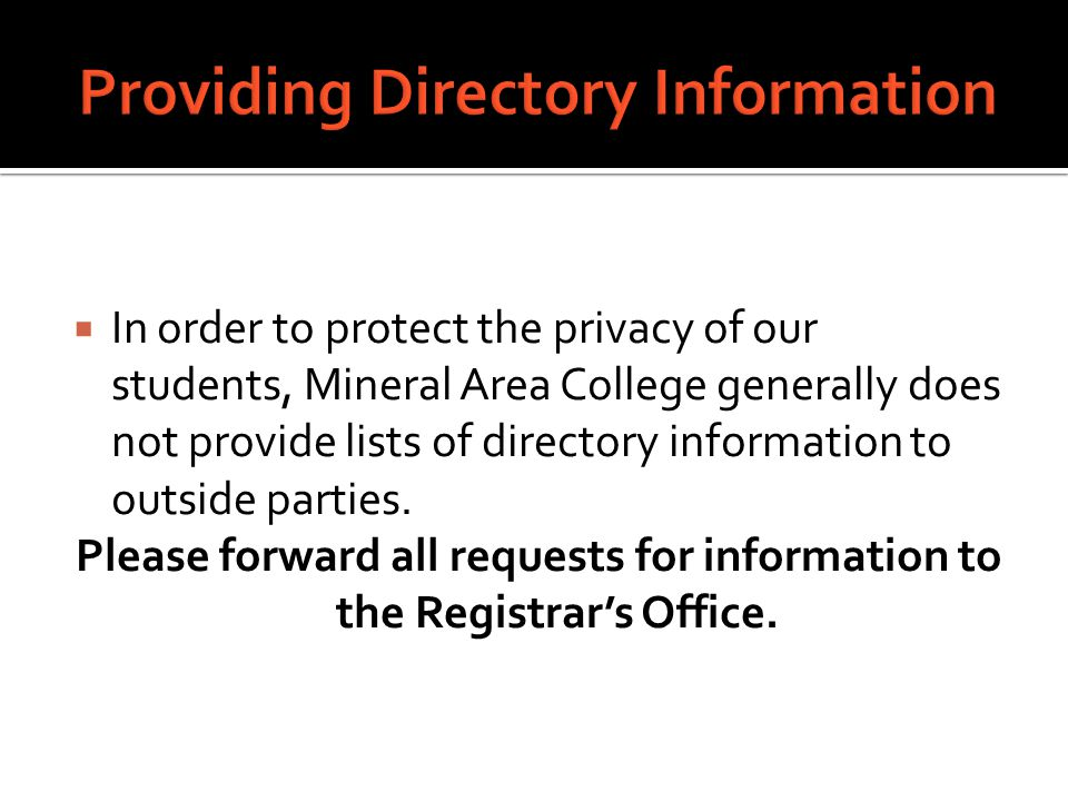  It is information that can be released without the student's written consent (unless they have placed a confidentiality hold on their record).