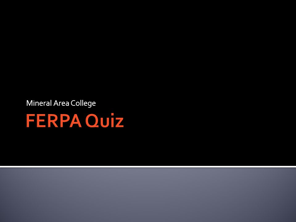 Click to begin the FERPA Quiz.