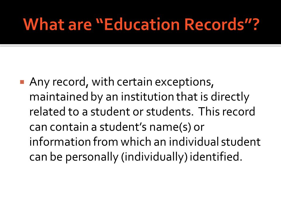  The right to inspect and review their own education records  The right to seek and amend education records.