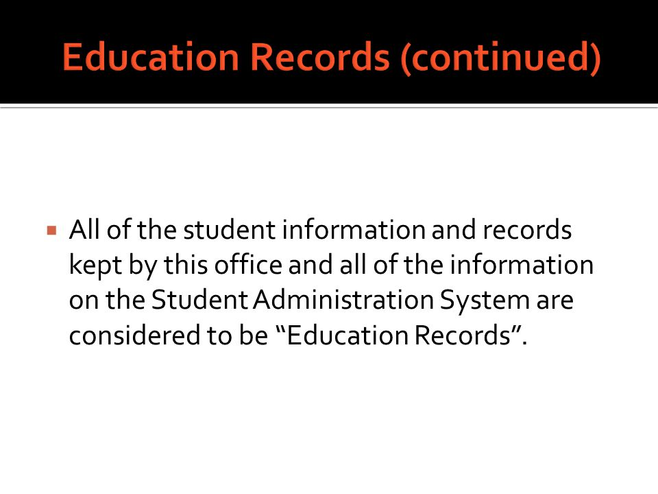  These records include files, documents and materials in whatever medium (handwritten, print, tapes, disks, film, microfilm, microfiche) which contain information directly related to students and from which students can be personally (individually) indentified.