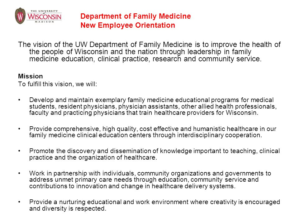 The vision of the UW Department of Family Medicine is to improve the health of the people of Wisconsin and the nation through leadership in family med