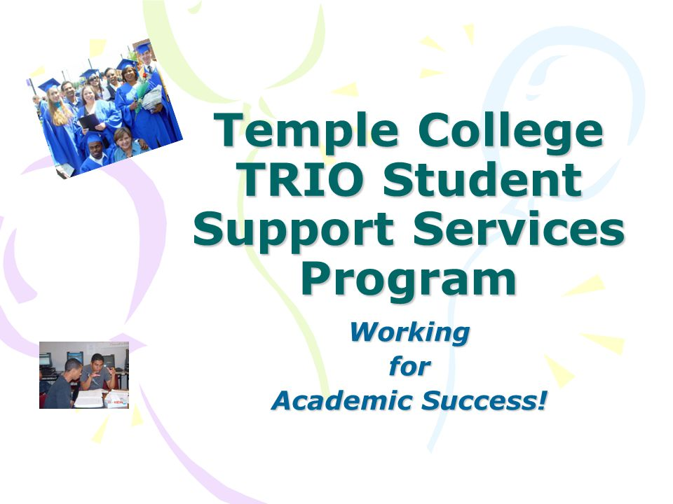 WHAT IS TRIO Student Support Services (SSS).